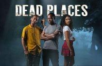Dead Places Dizisi, Konusu ve Oyuncuları
