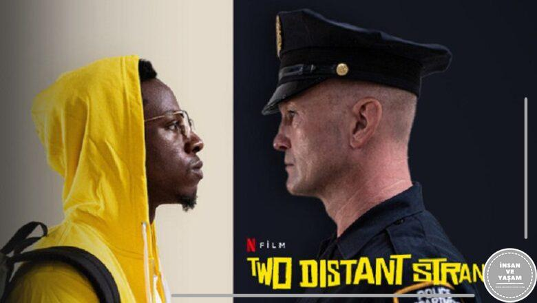 Two Distant Strangers Filmi Konusu ve Oyuncuları