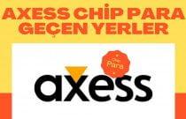 Axess Puan Nerelerde Kullanılır, Chip Para Nerelerde Geçer,