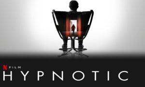 Hipnotizma Filmi Konusu ve Oyuncuları | Netflix