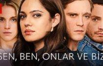 Sen Ben Onlar ve Biz Filmi Konusu ve Oyuncuları | Netflix